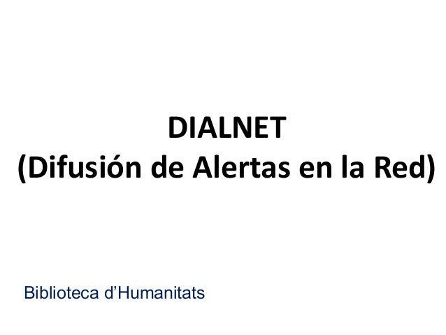 DIALNET (Difusión de Alertas en la Red) Biblioteca d'Humanitats
