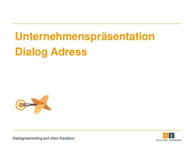 Dialogmarketing auf allen Kanälen. Unternehmenspräsentation Dialog Adress