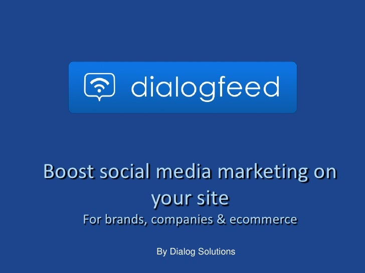 LOGO DIALOGFEEDBoost social media marketing on            your site    For brands, companies & ecommerce               By ...