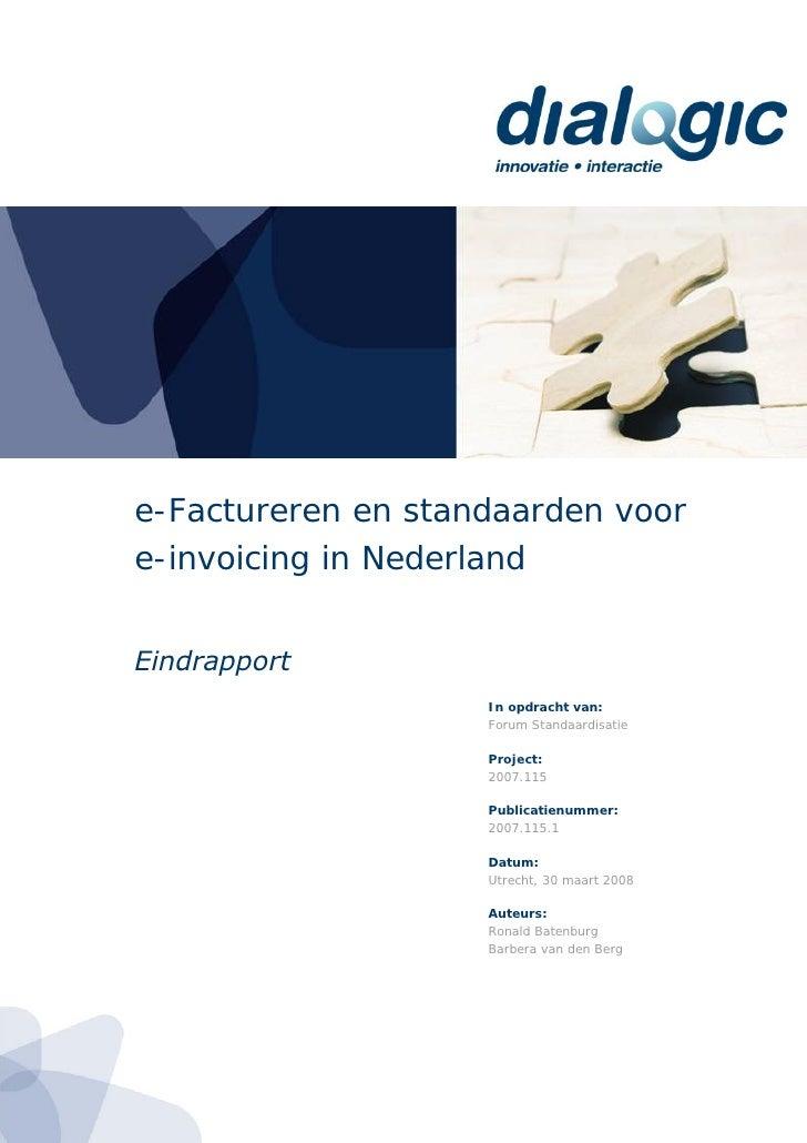e-Factureren en standaarden voor e-invoicing in Nederland   Eindrapport                     In opdracht van:              ...