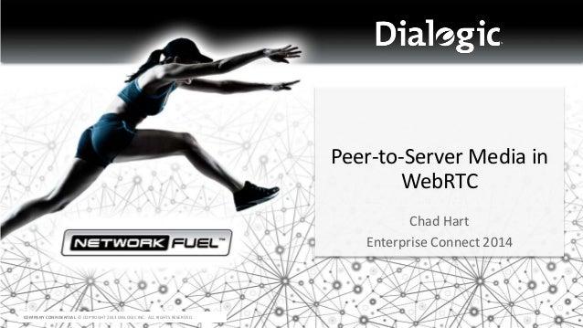 Peer-to-Server Media in WebRTC (Enterprise Connect 2014)