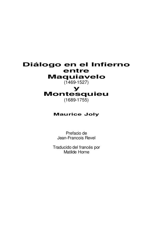 Diálogo en el Infierno entre Maquiavelo (1469-1527)  y Montesquieu (1689-1755) Maurice Joly  Prefacio de Jean-Francois Rev...