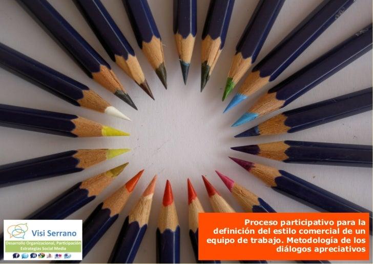 Proceso participativo para la definición del estilo comercial de unequipo de trabajo. Metodología de los                 d...
