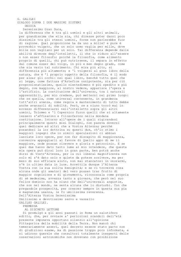G. GALILEI DIALOGO SOPRA I DUE MASSIMI SISTEMI DEDICA Serenissimo Gran Duca, la differenza che è tra gli uomini e gli altr...