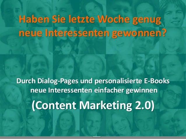Durch Dialog-Pages und personalisierte E-Books neue Interessenten einfacher gewinnen (Content Marketing 2.0) www.miplets.d...