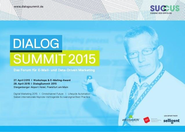 LEADpartner Das Forum für E-Mail- und Data-Driven Marketing 27. April 2015 I Workshops & E-Mailing-Award 28. April 2015 I ...