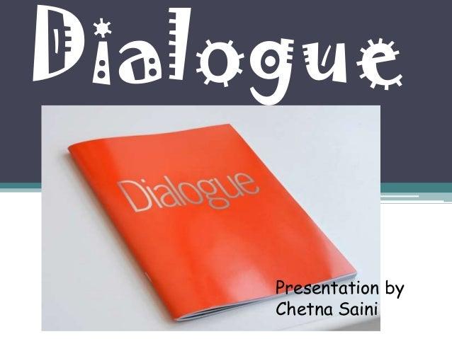 Dialogue Presentation by Chetna Saini