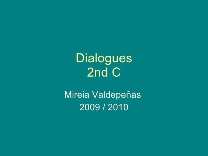 Dialogues 2nd C Mireia Valdepeñas  2009 / 2010