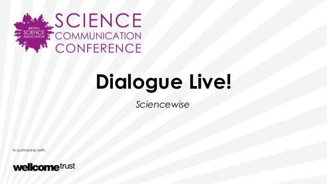 SCC2013 - Dialogue LIVE!