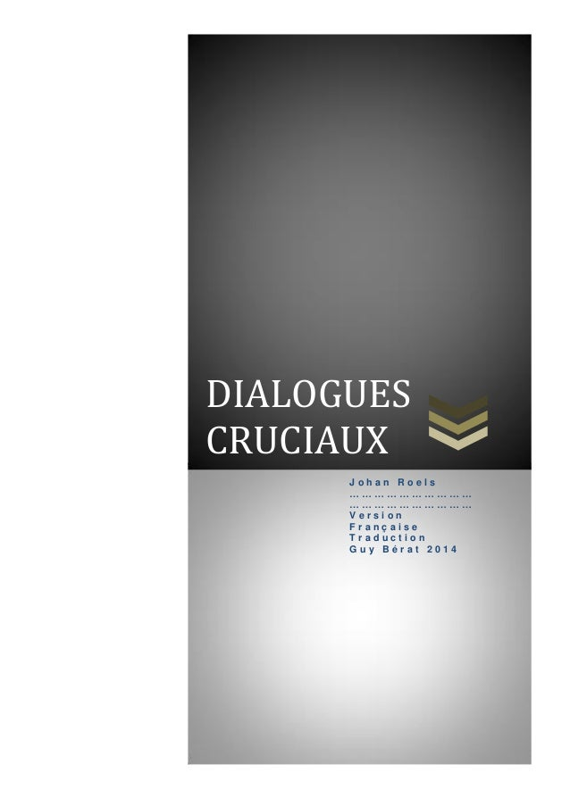Introduction  DIALOGUES CRUCIAUX Johan Roels ………………………… ………………………… Version Française Traduction Guy Bérat 2014