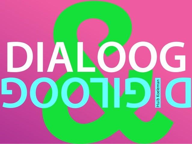 Dialoog & digiloog, suggesties voor interne communicatie
