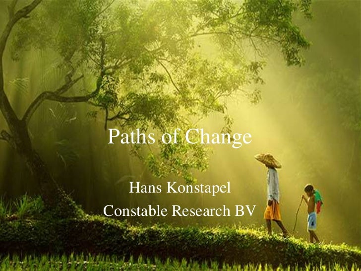 Paths of Change   Hans KonstapelConstable Research BV