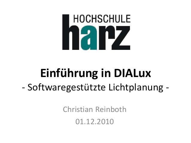 Einführung in DIALux - Softwaregestützte Lichtplanung - Christian Reinboth 01.12.2010