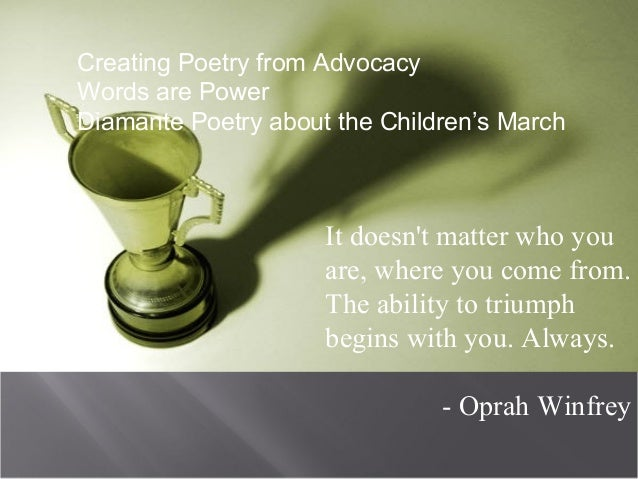 Creating Poetry from AdvocacyWords are PowerDiamante Poetry about the Children's March                     It doesnt matte...