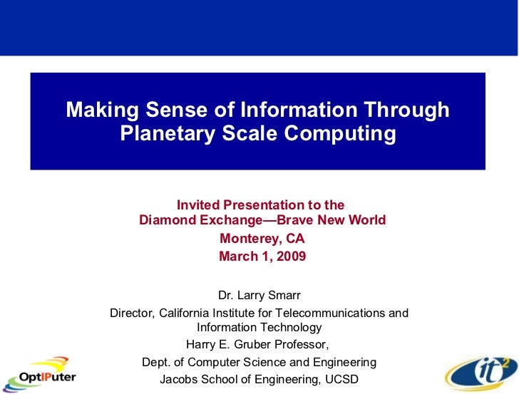 Making Sense of Information Through Planetary Scale Computing Invited Presentation to the  Diamond Exchange—Brave New Worl...