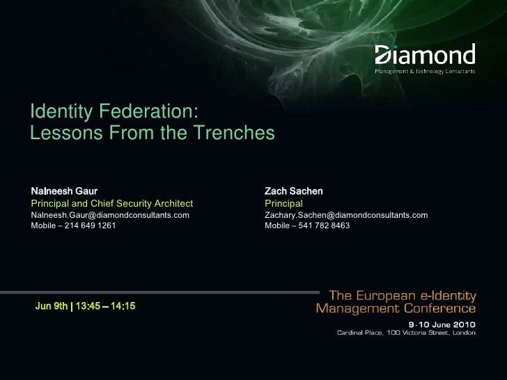Identity Federation: Lessons From the Trenches<br />Nalneesh Gaur<br />Principal and Chief Security Architect<br />Nalnees...