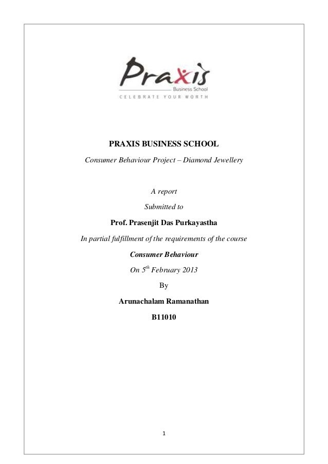 PRAXIS BUSINESS SCHOOL Consumer Behaviour Project – Diamond Jewellery                       A report                     S...