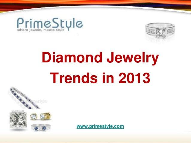 Diamond jewelry trends in 2013