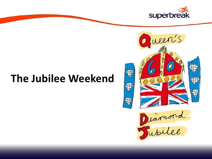 The Jubilee Weekend