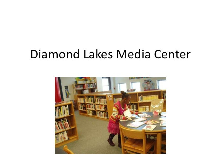 Diamond lakes media center