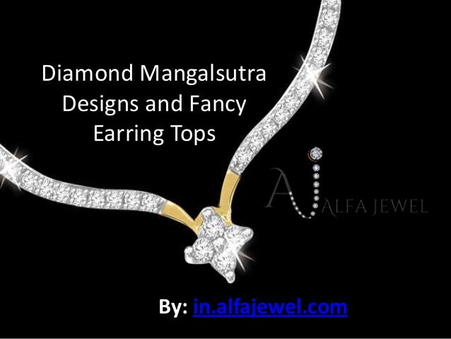 Diamond Mangalsutra  Designs and Fancy    Earring Tops         By: in.alfajewel.com