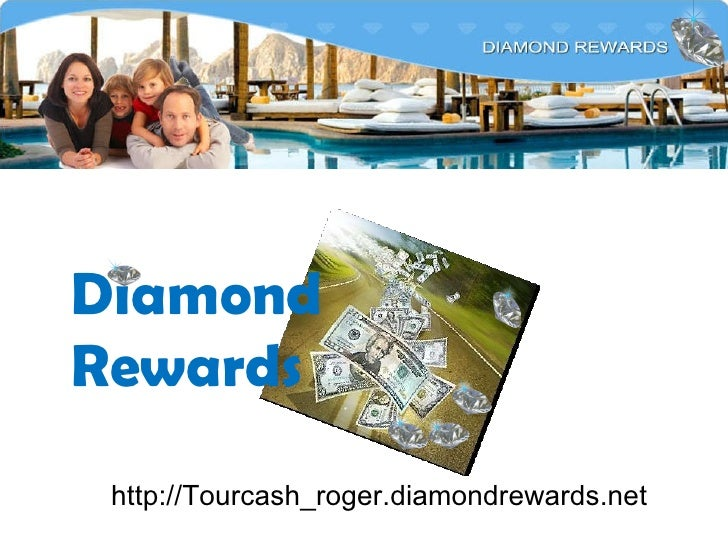 http://Tourcash_roger.diamondrewards.net Diamond Rewards