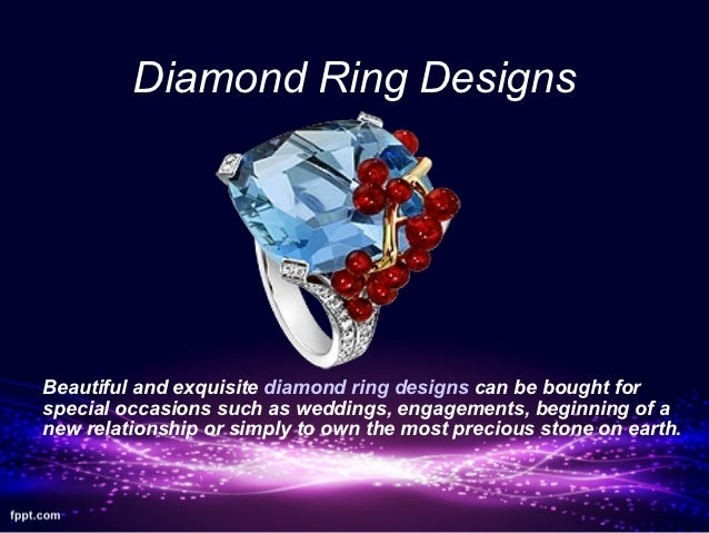 Diamond Ring DesignsBeautiful and exquisite diamond ring designs can be bought forspecial occasions such as weddings, enga...