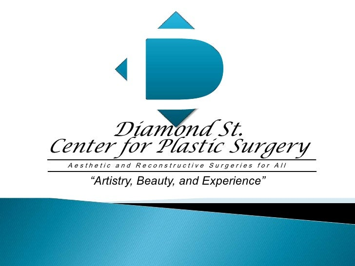 """D<br />Diamond St.<br />Center for Plastic Surgery<br />Aesthetic and Reconstructive Surgeries for All<br />""""Artistry, Bea..."""
