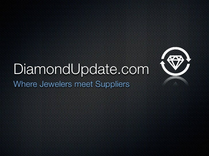 DiamondUpdate.com Where Jewelers meet Suppliers
