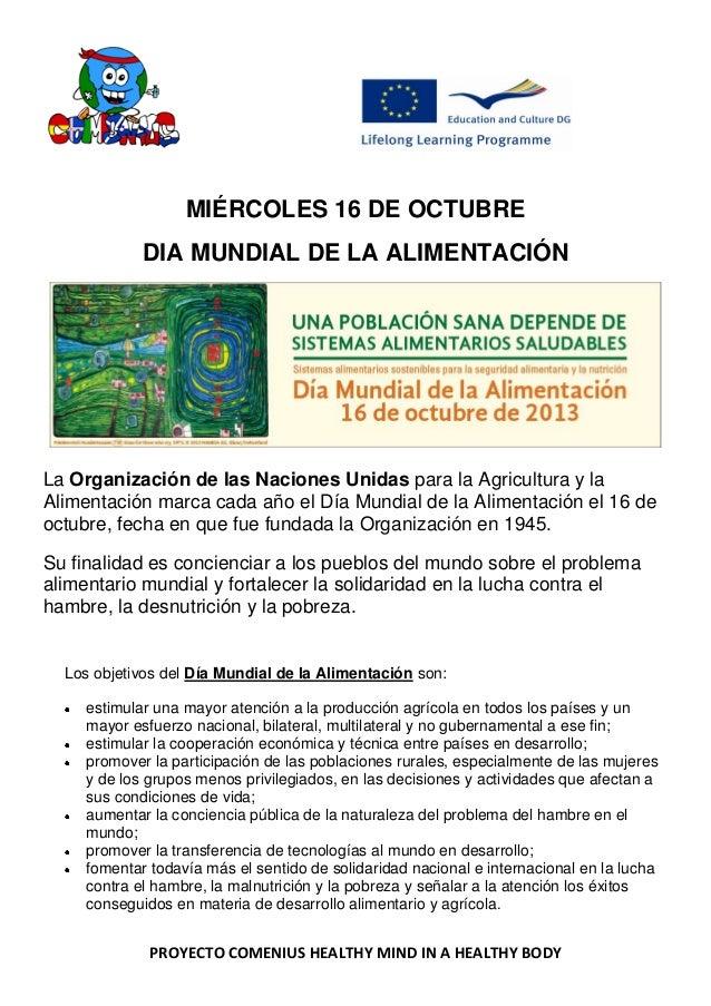 MIÉRCOLES 16 DE OCTUBRE DIA MUNDIAL DE LA ALIMENTACIÓN  La Organización de las Naciones Unidas para la Agricultura y la Al...