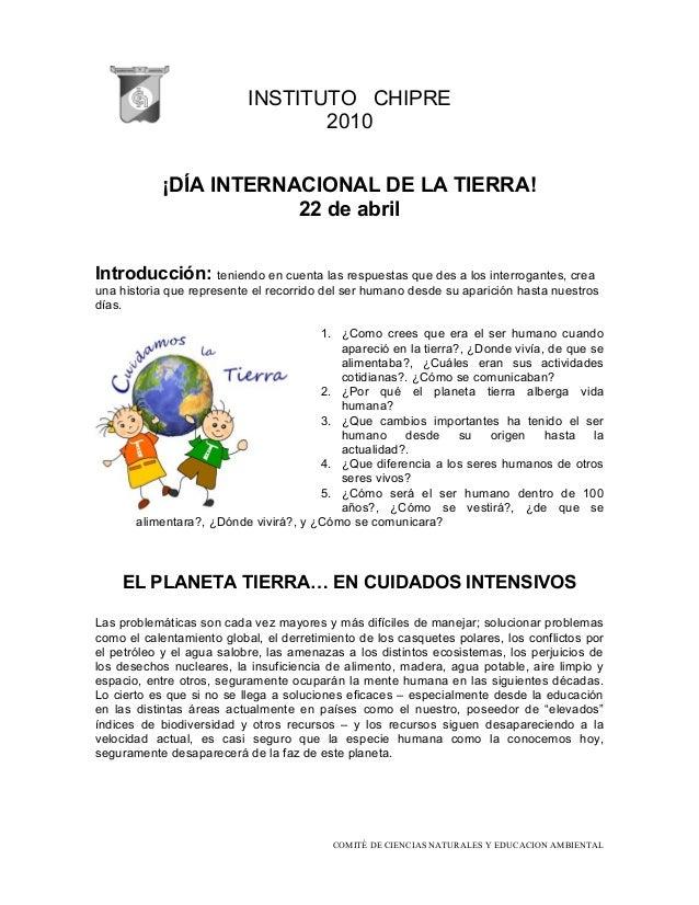 INSTITUTO CHIPRE 2010 ¡DÍA INTERNACIONAL DE LA TIERRA! 22 de abril Introducción: teniendo en cuenta las respuestas que des...
