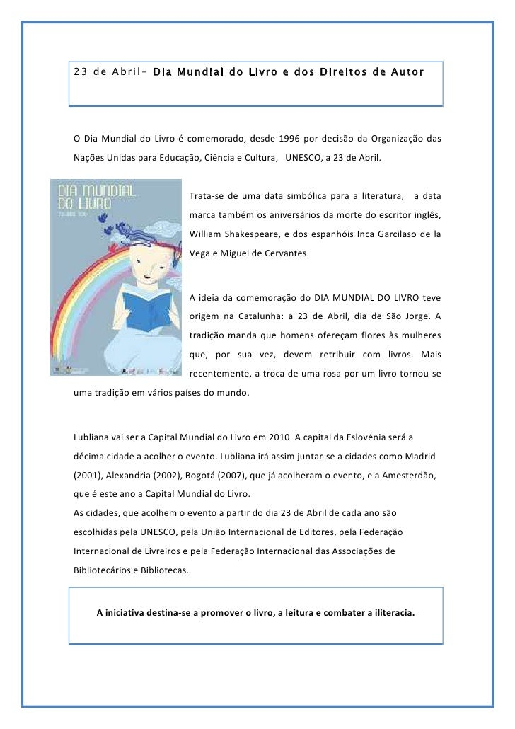23 de Abril- Dia Mundial do Livro e dos Direitos de Autor<br />O Dia Mundial do Livro é comemorado, desde 1996 por decisão...