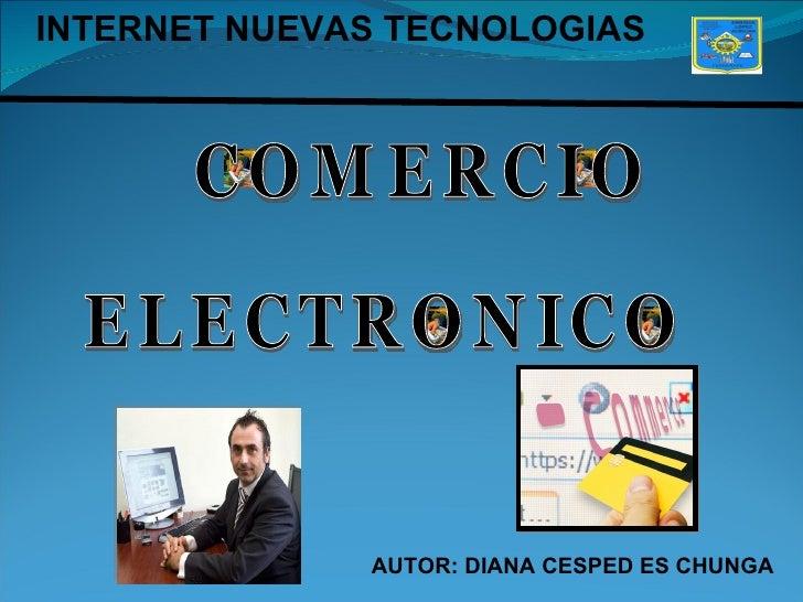 INTERNET NUEVAS TECNOLOGIAS                   AUTOR: DIANA CESPED ES CHUNGA