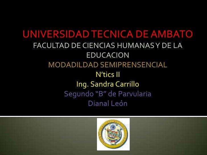 UNIVERSIDAD TECNICA DE AMBATO<br />FACULTAD DE CIENCIAS HUMANAS Y DE LA EDUCACION<br />MODADILDAD SEMIPRENSENCIAL<br />N't...