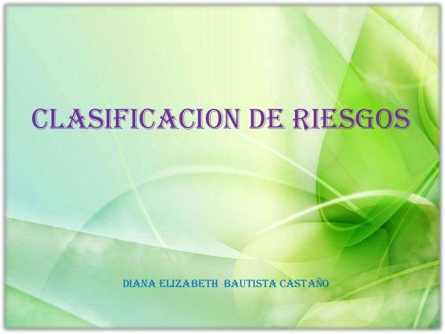 CLASIFICACION DE RIESGOS     DIANA ELIZABETH BAUTISTA CASTAÑO