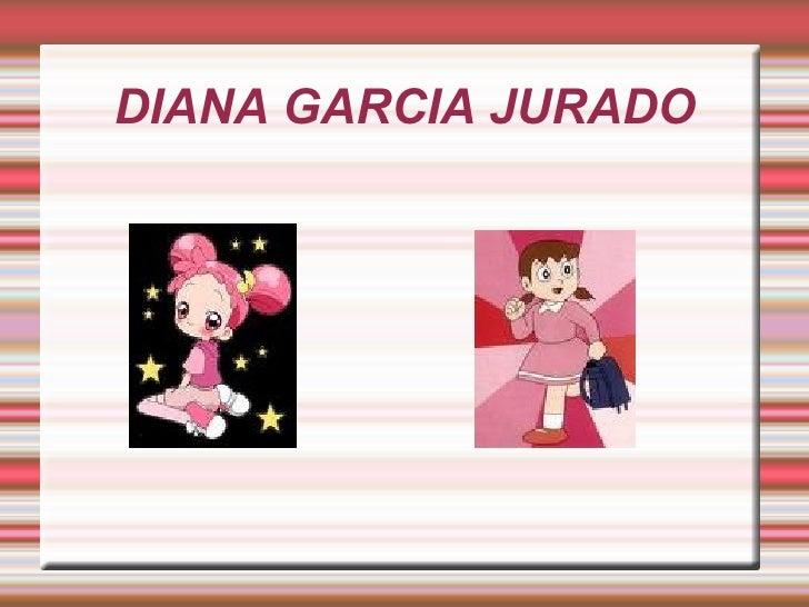 Diana Garcia Jurado.Class