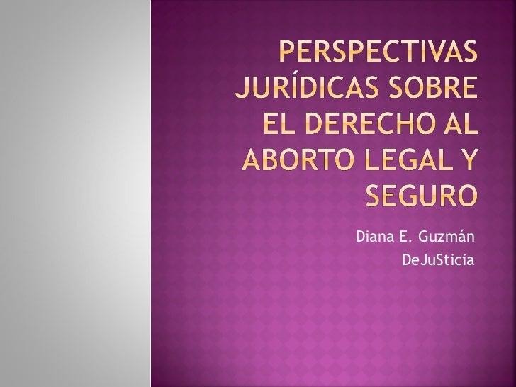 Diana E. Guzmán      DeJuSticia
