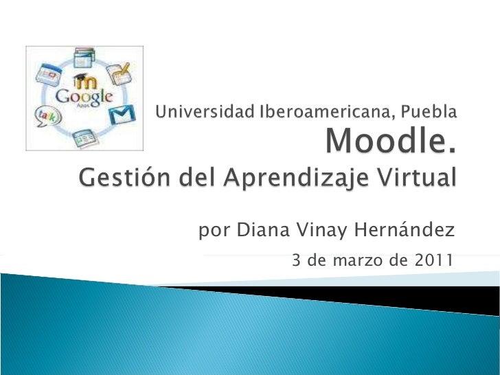 por Diana Vinay Hernández 3 de marzo de 2011