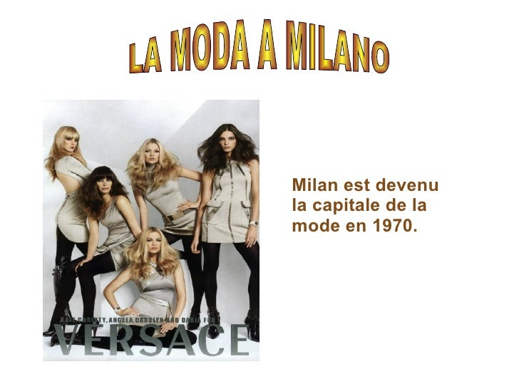 Milan est devenu la capitale de la mode en 1970. LA MODA A MILANO