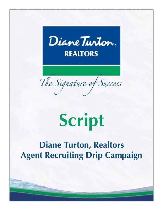 Script    Diane Turton, RealtorsAgent Recruiting Drip Campaign