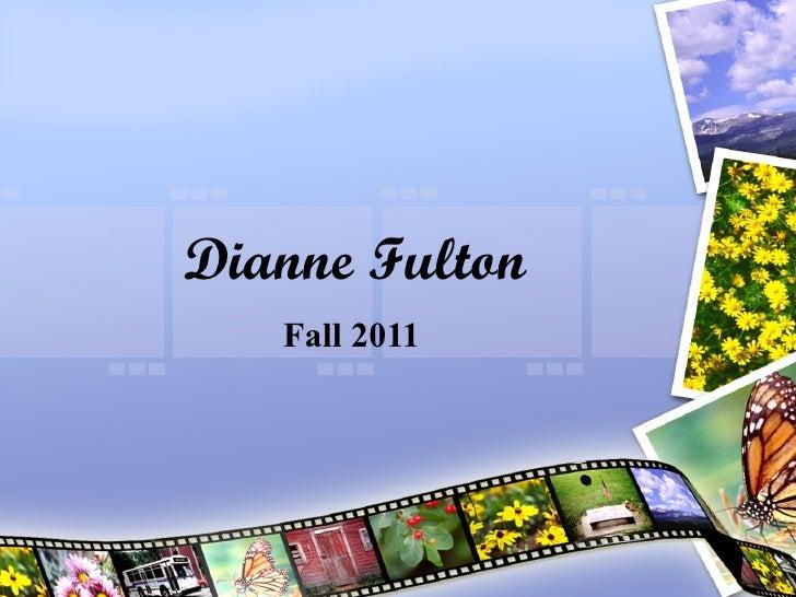 Dianne Fulton Fall 2011
