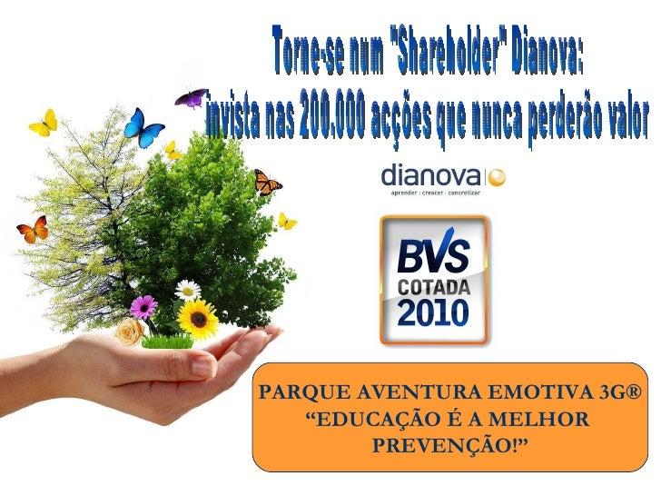 """Torne-se num """"Shareholder"""" Dianova:  invista nas 200.000 acções que nunca perderão valor """" EDUCAÇÃO É A MELHOR  ..."""