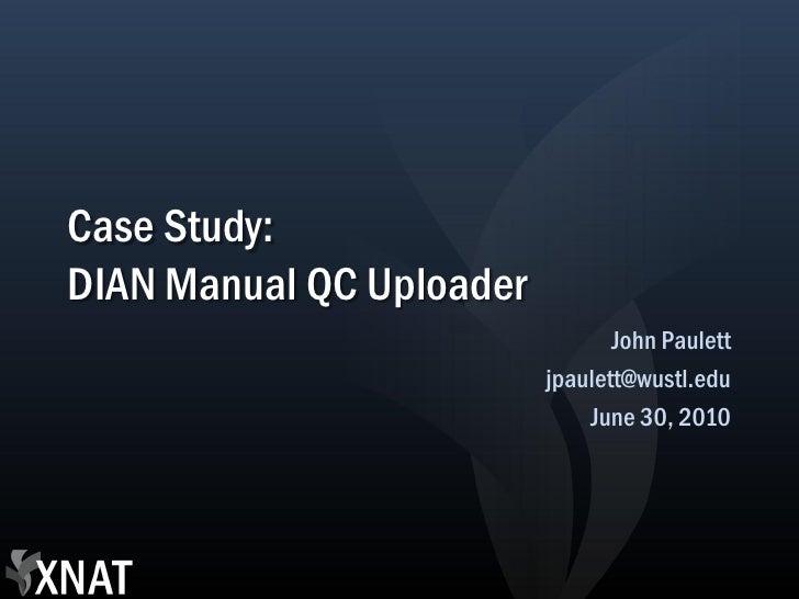 XNAT Case Study: DIAN QC Uploader