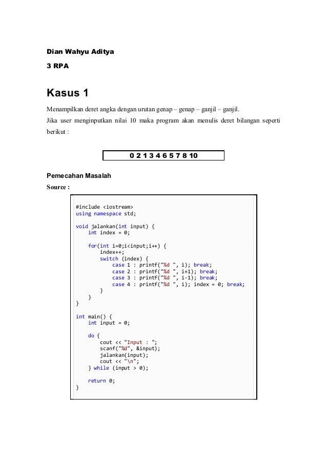 Dian Wahyu Aditya3 RPAKasus 1Menampilkan deret angka dengan urutan genap – genap – ganjil – ganjil.Jika user menginputkan ...