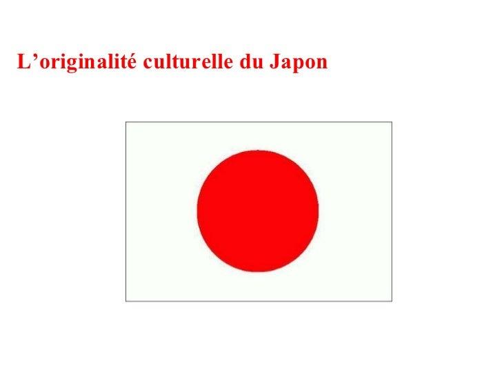 L'orginialité culturelle du Japon