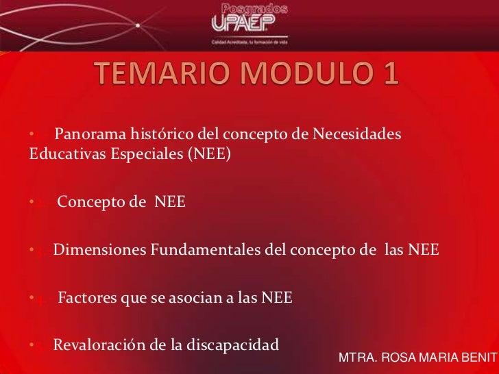 TEMARIO MODULO 1<br /><ul><li>1.-Panorama histórico del concepto de Necesidades Educativas Especiales (NEE)