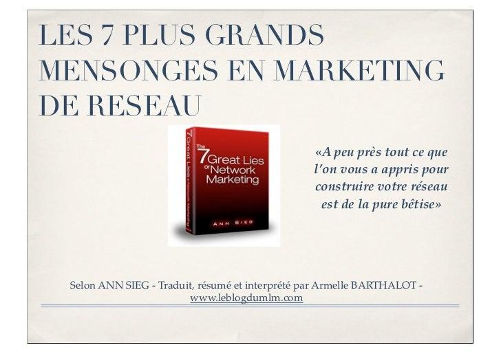 Les 7 Plus Grands Mensonges du Marketing de Réseau selon Ann SIEG