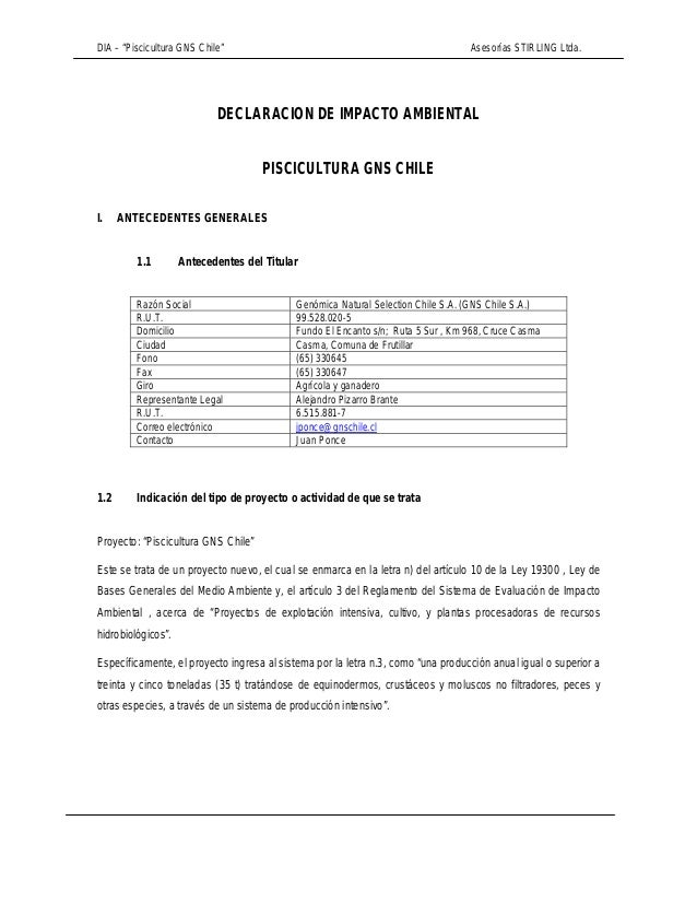 "DIA – ""Piscicultura GNS Chile"" Asesorías STIRLING Ltda. DECLARACION DE IMPACTO AMBIENTAL PISCICULTURA GNS CHILE I. ANTECED..."
