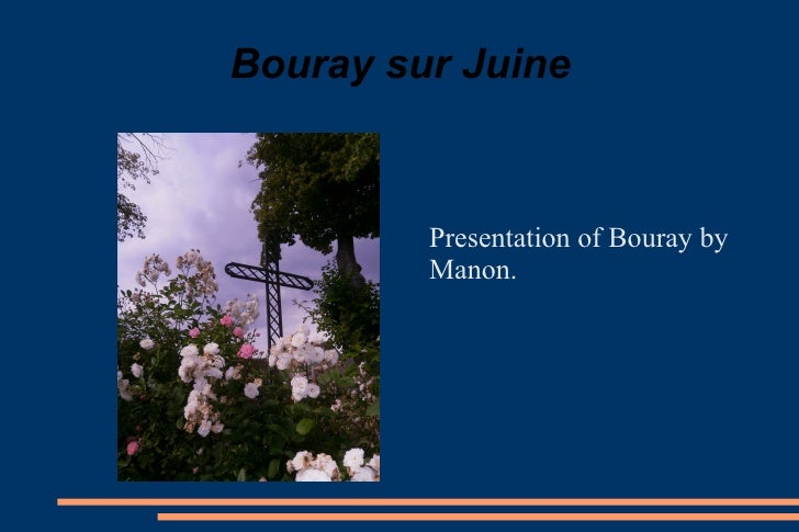 Bouray sur Juine <ul><li>Presentation of Bouray by Manon. </li></ul>