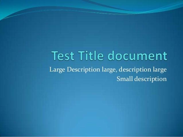 Large Description large, description large Small description